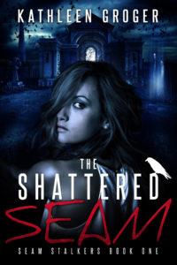 The Shattered Seam Kathleen Groger